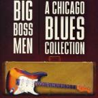 Big Boss Men: A Chicago Blues Collection