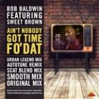 Ain't Nobody Got Time Fo' Dat - Summer Mix Pack