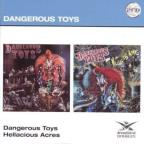 Dangerous Toys/Hellacious Acres