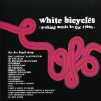 White Bicycles: Making Music In The 1960s-The Joe Boyd Sotry