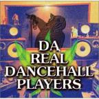 Da Real Dancehall Players