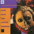 Your World Is An Amazing Place: World Music From Celestial Harmonies