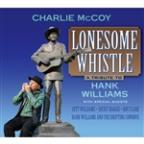 Hank Williams Tribute: Lonesome Whistle