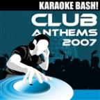 Karaoke Bash: Club Anthems 2007
