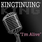 Kingtinuing: I'm Alive