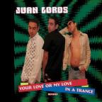Your Love Or My Love/In A Trance: Remixes