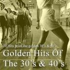 Golden Hits Of The 30s & 40s