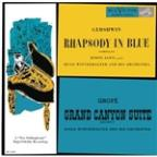 Gershwin: Rhapsody In Blue; Grofé: Grand Canyon Suite