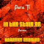 Para Ti (In The Style Of Paraiso) [karaoke Version] - Single