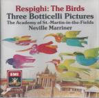 Respighi: The Birds, Botticelliano / Marriner, ASMF