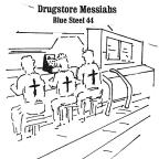 Drugstore Messiahs