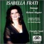 Isabella Frati - Hommage To Richard Wagner / Frati, Casati