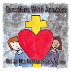 Vol. 2 - Questions With Answers: The Fall & Salvatio