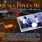 Jesus Loves Me: 25 Bluegrass Mountain Gospel Favorites