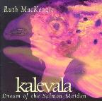 Kalevala: Dream of the Salmon Maiden