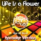 Life Is A Flower (In The Style Of Ace Of Base) [karaoke Version] - Single