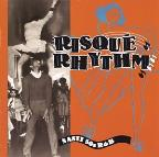 Risque Rhythms: Nasty 50'S R&B
