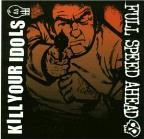 Kill Your Idols/Full Speed Ahead