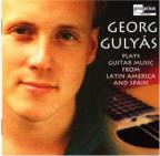 Georg Gulyas Plays Guitar Music From Latin America &amp; Spain