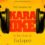 Por Amarte Asi (In The Style Of La Lopez) [karaoke Version] - Single