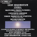 Leif Segerstam: Patria; Sketches from Pandora; Concerto Serioso; Three Moments of Parting; Divertimento