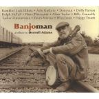 Banjoman: A Tribute to Derroll Adams
