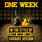 One Week (In The Style Of Bare Naked Ladies) [karaoke Version] - Single