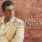 Bravo Domingo: The Best Of Plácido Domingo