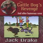 Cattle Dog's Revenge & Other Humorous Verse