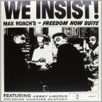 We Insist Max Roach's: Freedom Now Suite