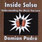 Inside Salsa: Understanding The Music You Love