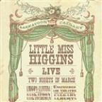 Little Miss Higgins - Live: Two Nights In March