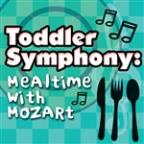 Toddler Symphony: Mealtime with Mozart