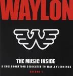 Music Inside: A Collaboration Dedicated to Waylon Jennings, Vol. 1