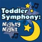 Toddler Symphony: Nighty Night