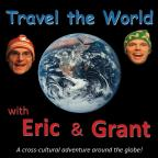 Travel The World With Eric & Grant