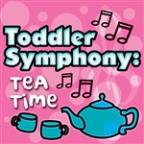 Toddler Symphony: Tea Time