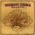 Amazing Grace: Timeless Hymns Of Faith