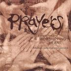 Prayers: Songs for the Worshipping Heart