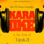 Que Te Pasa Conmigo (In The Style Of Limit 21) [karaoke Version] - Single