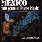 Mexico: 100 years of Piano Music