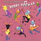 Musical Mayhem Of Bobby Doowah