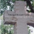 Old Rugged Cross: A Collection of Southern Gospel