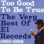 Too Good to Be True: Very Best of el Records