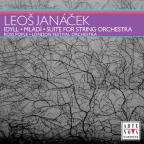 Janacek: Idyll; Mladi; Suite for String Orchestra