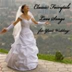 Classic Fairytale Love Songs For Your Wedding