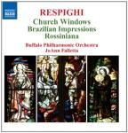 Respighi: Church Windows; Brazilian Impressions; Rossiniana