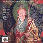 Music From The Shelter Of Clear Light: A Musical Journey Through Ancient Tibet