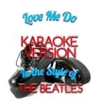 Love Me Do (In The Style Of The Beatles) [karaoke Version] - Single