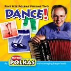 Pint Size Polkas, Vol. 2: Dance!